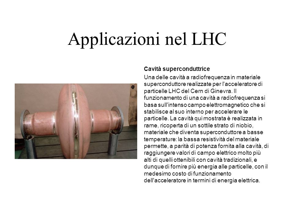 Applicazioni nel LHC Cavità superconduttrice