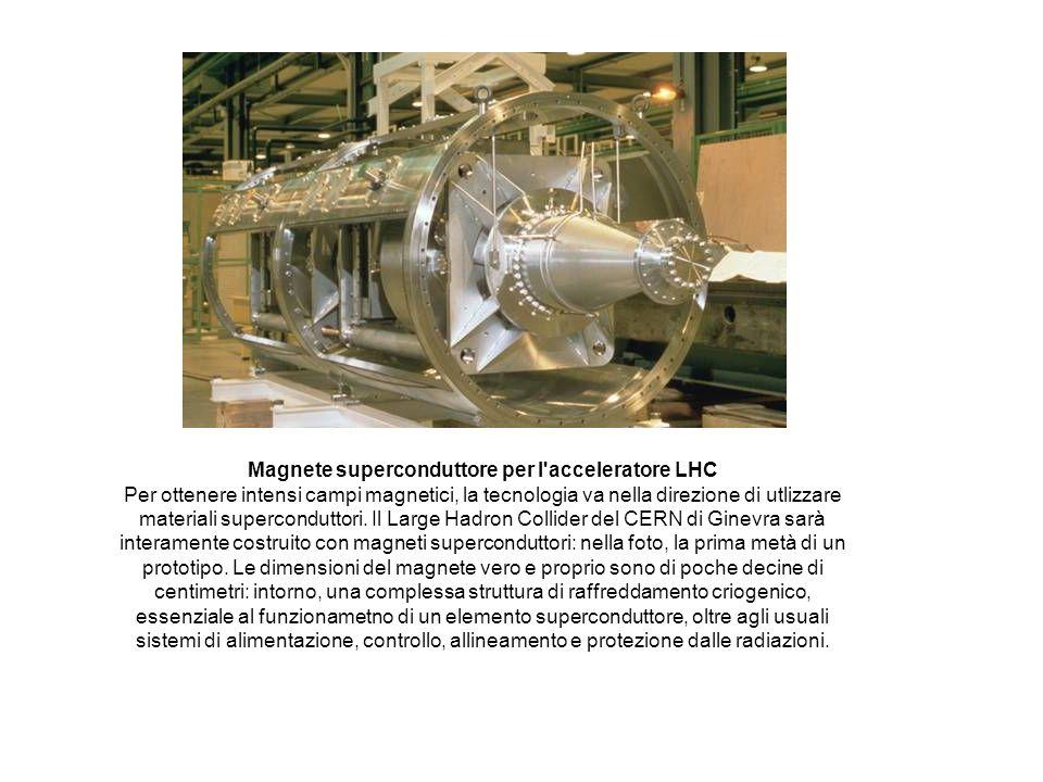 Magnete superconduttore per l acceleratore LHC