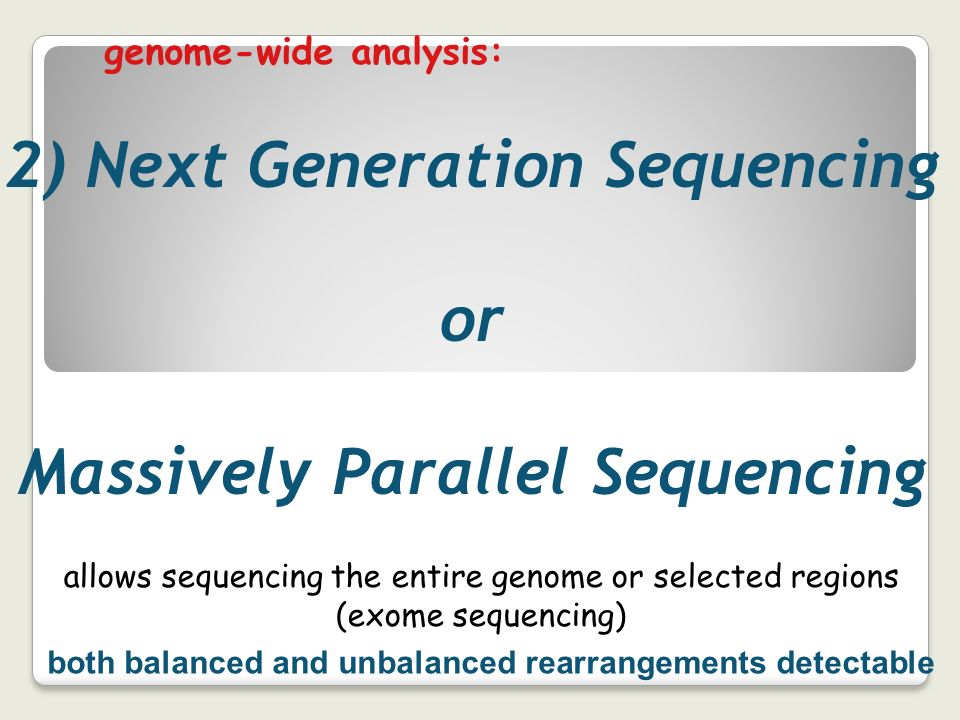 2) Next Generation Sequencing Massively Parallel Sequencing