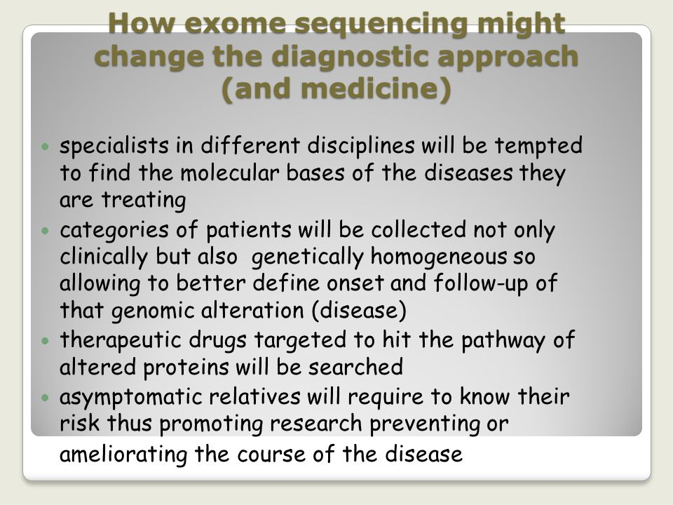 How exome sequencing might change the diagnostic approach (and medicine)