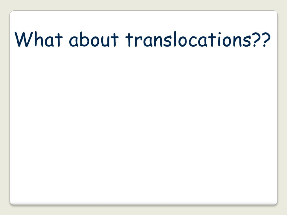 What about translocations