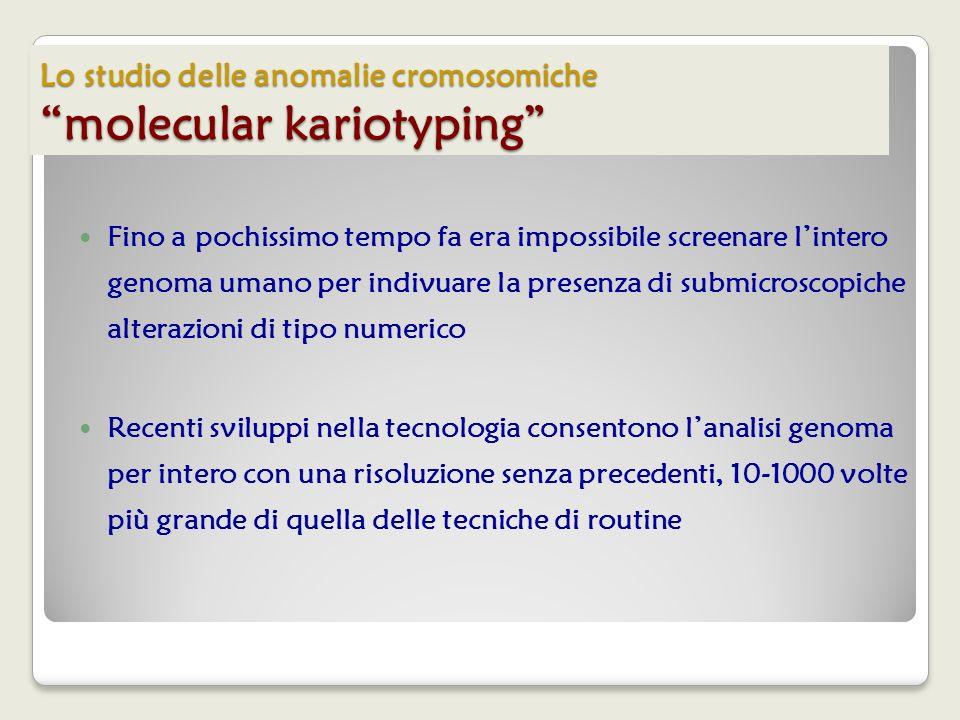 Lo studio delle anomalie cromosomiche molecular kariotyping