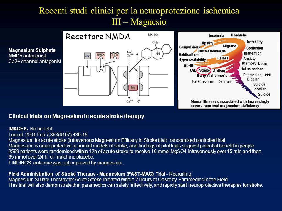 Recenti studi clinici per la neuroprotezione ischemica III – Magnesio