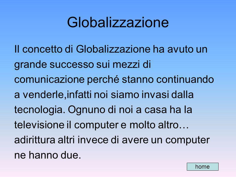 Globalizzazione Il concetto di Globalizzazione ha avuto un