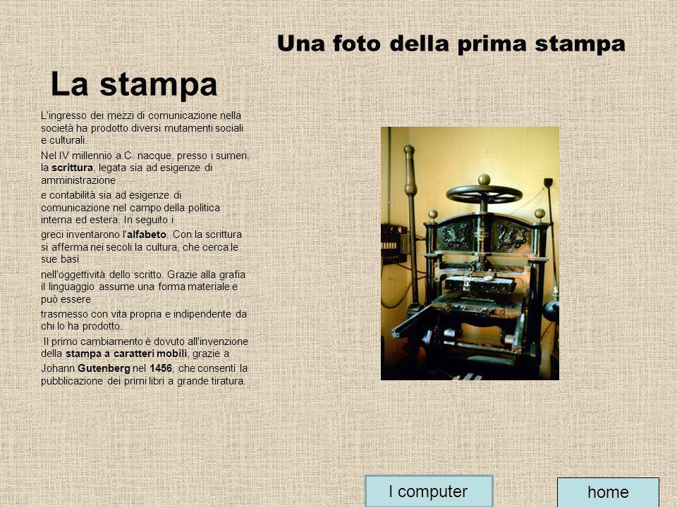 La stampa Una foto della prima stampa I computer home