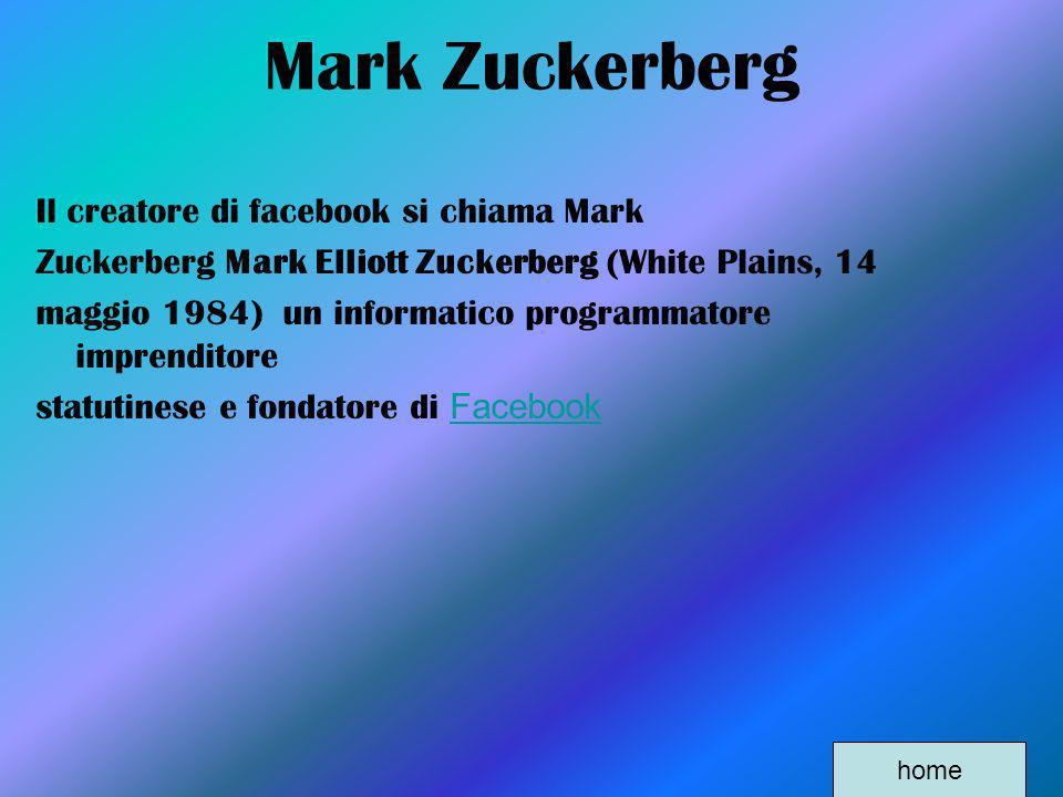 Mark Zuckerberg Il creatore di facebook si chiama Mark