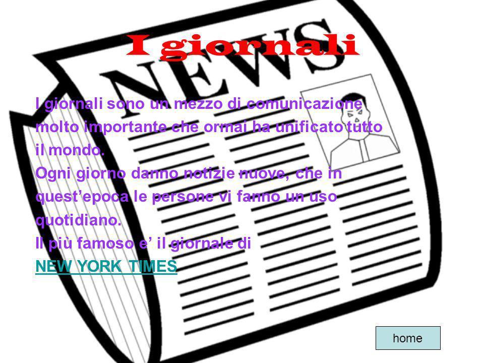 I giornali I giornali sono un mezzo di comunicazione