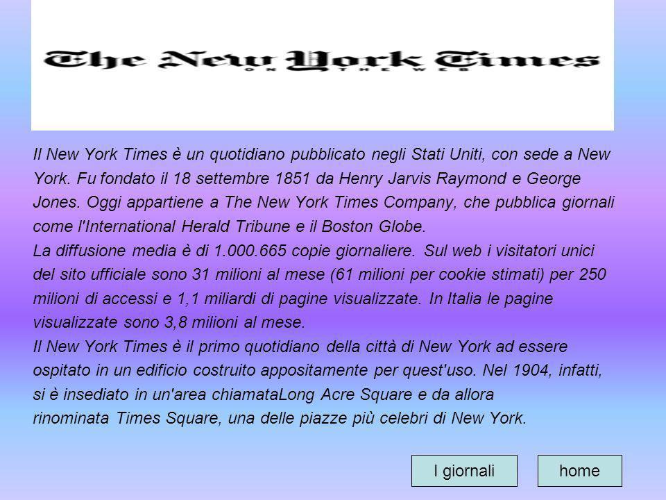 Il New York Times è un quotidiano pubblicato negli Stati Uniti, con sede a New