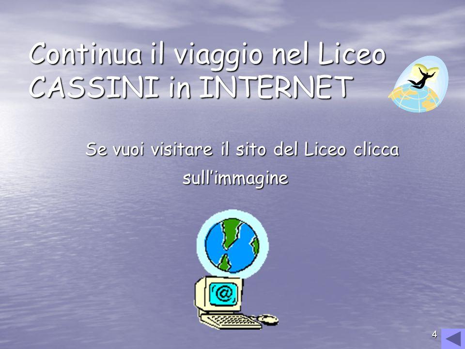 Continua il viaggio nel Liceo CASSINI in INTERNET