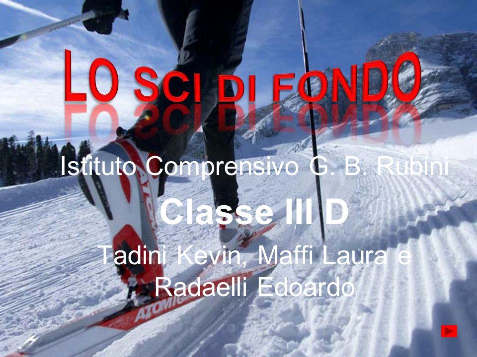 LO SCI DI FONDO Classe III D Istituto Comprensivo G. B. Rubini