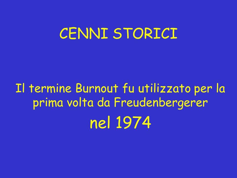 Il termine Burnout fu utilizzato per la prima volta da Freudenbergerer