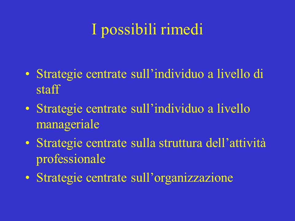 I possibili rimedi Strategie centrate sull'individuo a livello di staff. Strategie centrate sull'individuo a livello manageriale.