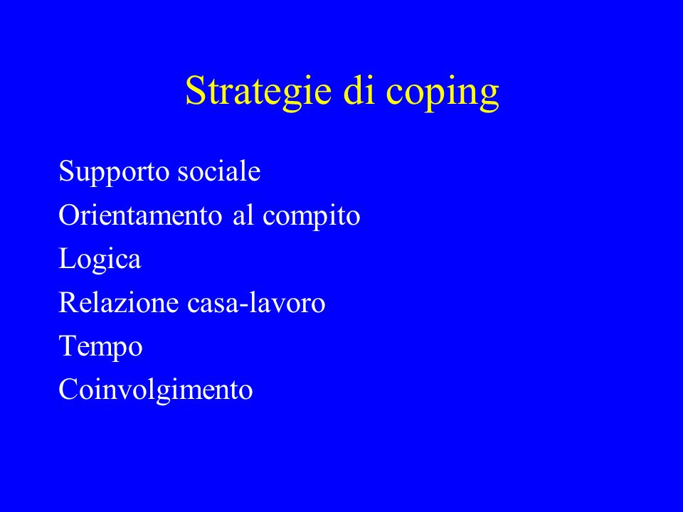 Strategie di coping Supporto sociale Orientamento al compito Logica