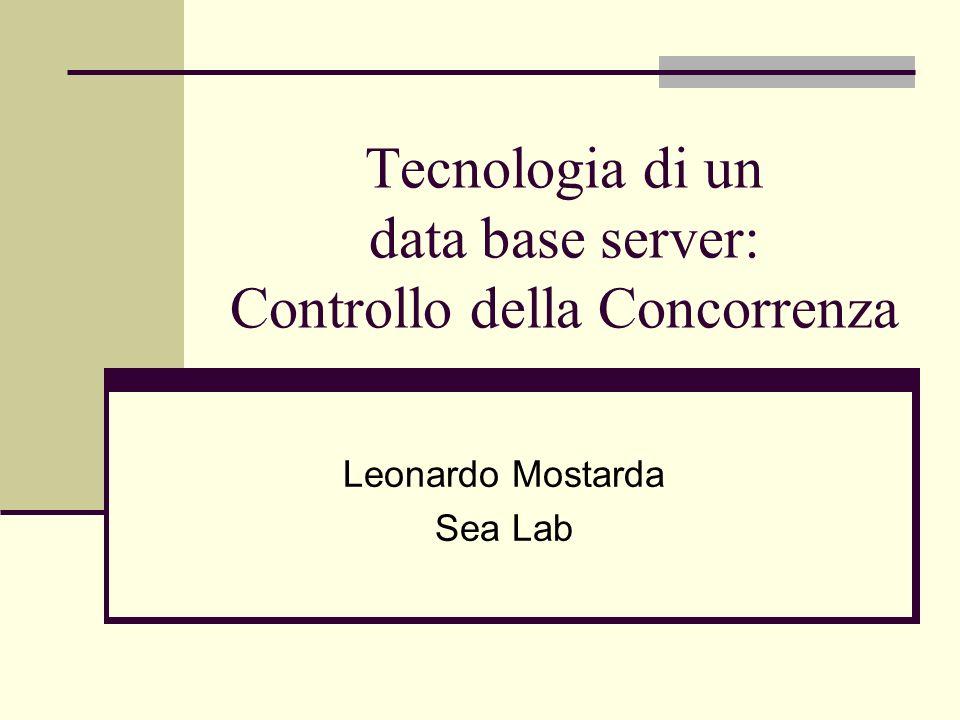 Tecnologia di un data base server: Controllo della Concorrenza
