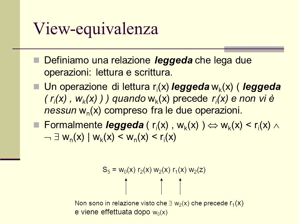 View-equivalenzaDefiniamo una relazione leggeda che lega due operazioni: lettura e scrittura.
