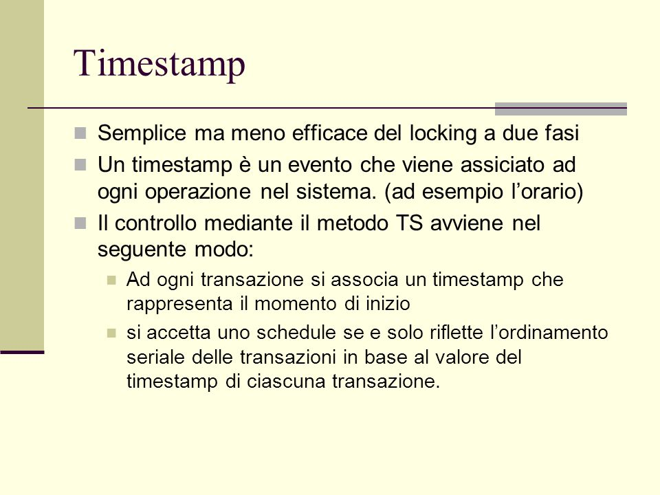 Timestamp Semplice ma meno efficace del locking a due fasi