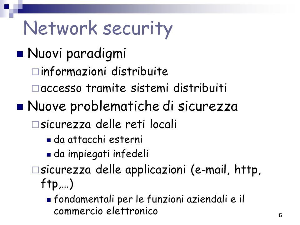 Network security Nuovi paradigmi Nuove problematiche di sicurezza
