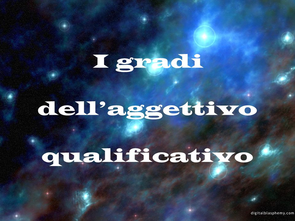 I gradi dell'aggettivo qualificativo