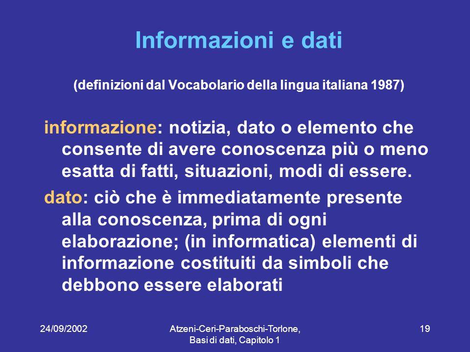 (definizioni dal Vocabolario della lingua italiana 1987)
