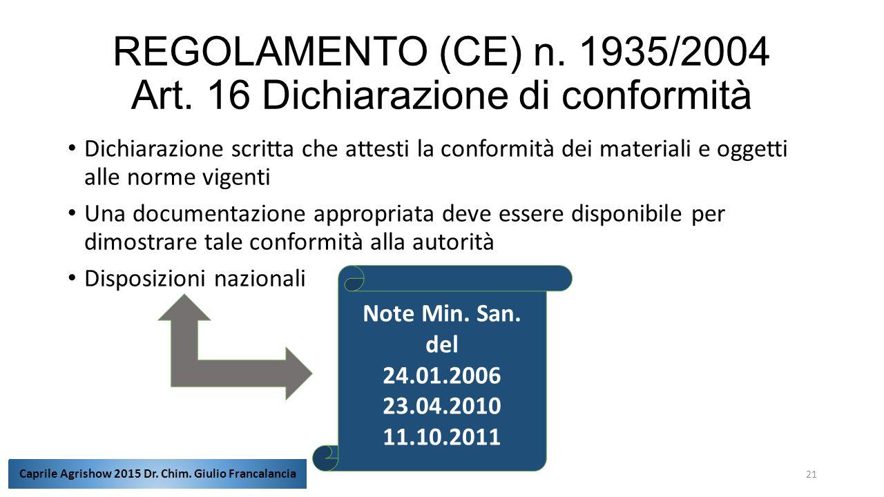 REGOLAMENTO (CE) n. 1935/2004 Art. 16 Dichiarazione di conformità