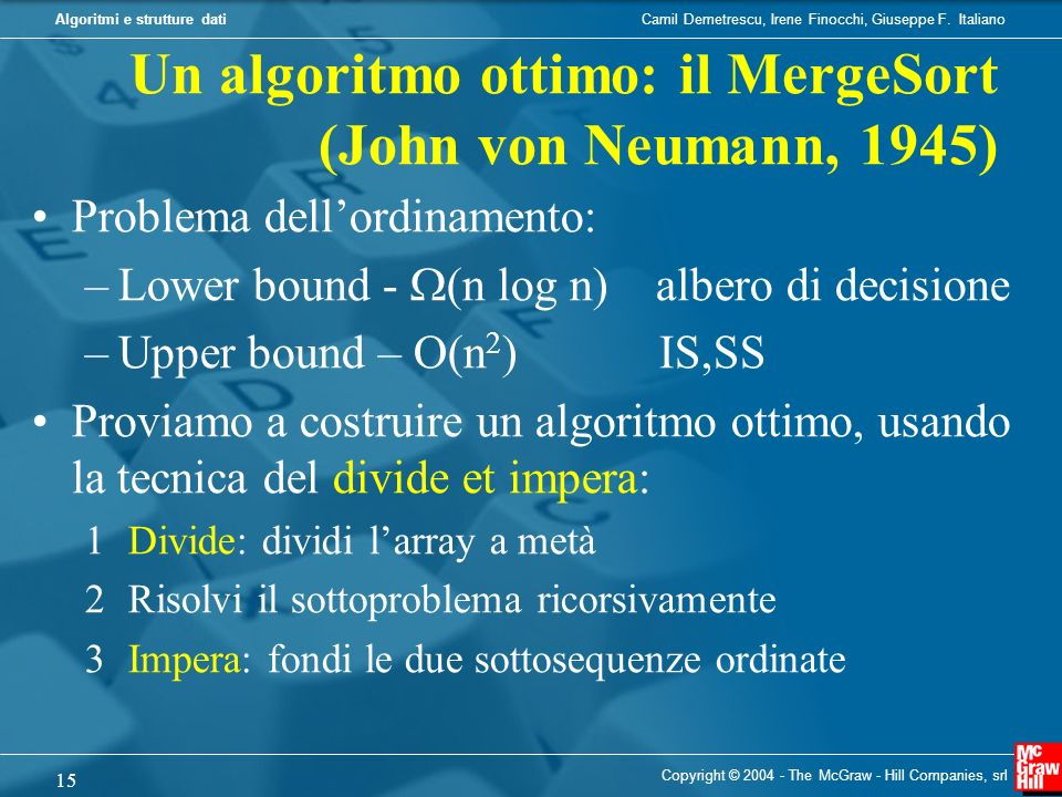 Un algoritmo ottimo: il MergeSort (John von Neumann, 1945)