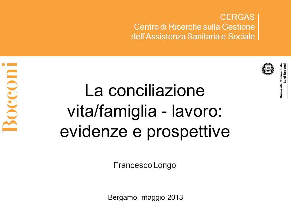 La conciliazione vita/famiglia - lavoro: evidenze e prospettive Francesco Longo