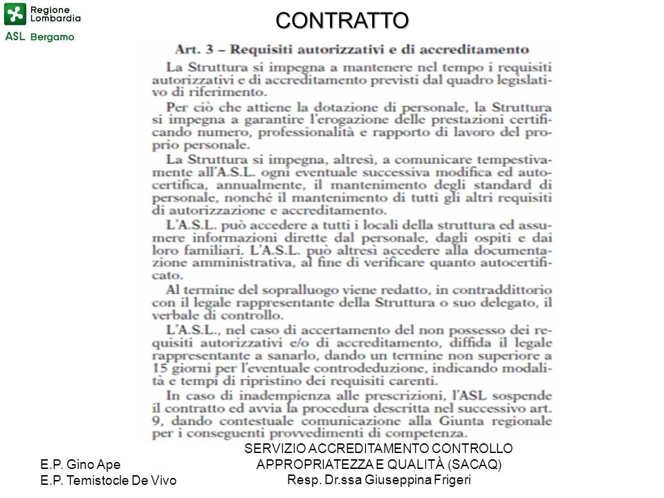 CONTRATTO SERVIZIO ACCREDITAMENTO CONTROLLO APPROPRIATEZZA E QUALITÀ (SACAQ) Resp. Dr.ssa Giuseppina Frigeri.
