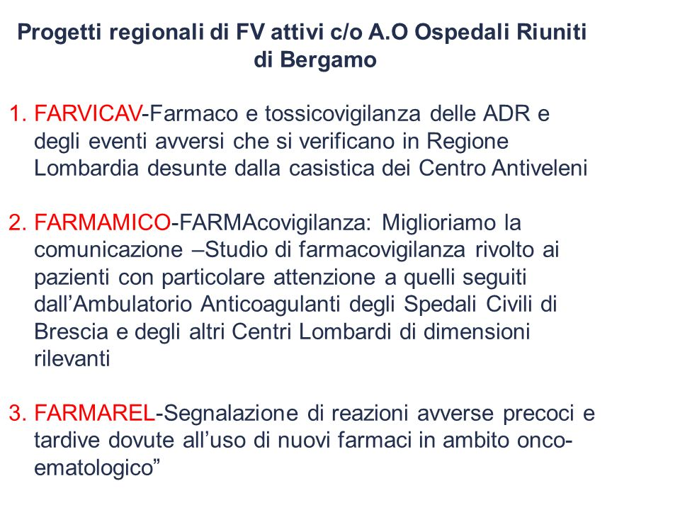 Progetti regionali di FV attivi c/o A.O Ospedali Riuniti di Bergamo
