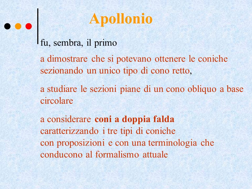 Apollonio fu, sembra, il primo