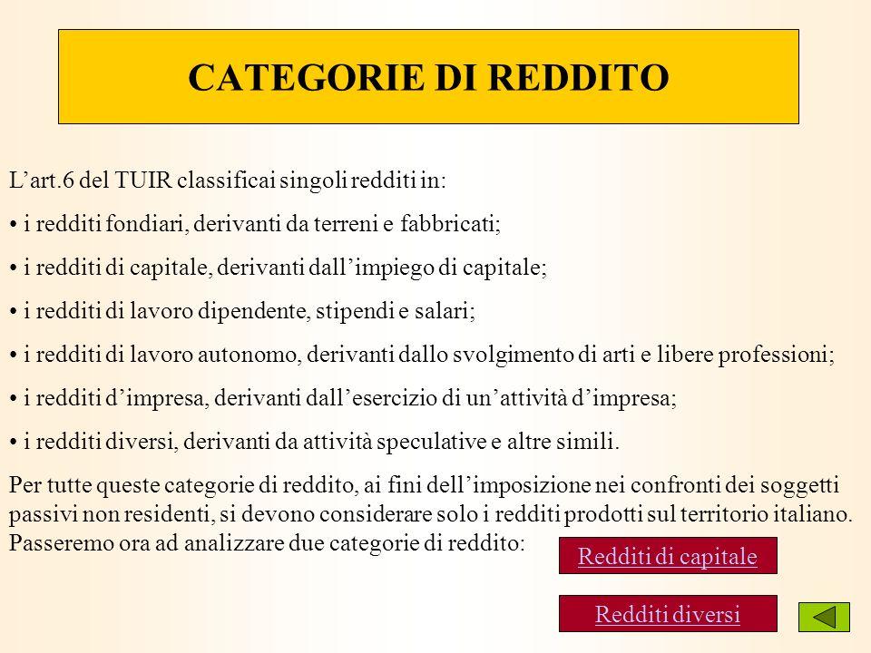 CATEGORIE DI REDDITO L'art.6 del TUIR classificai singoli redditi in: