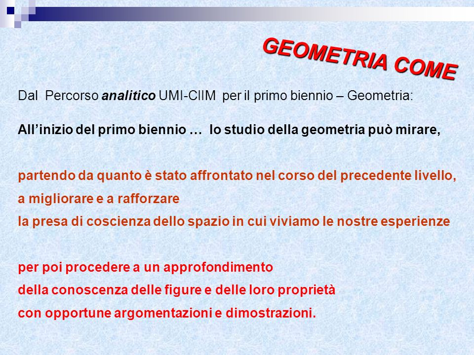 GEOMETRIA COME Dal Percorso analitico UMI-CIIM per il primo biennio – Geometria: