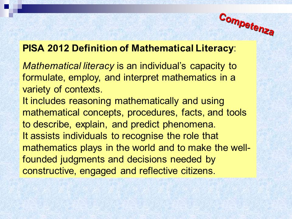 Competenza PISA 2012 Definition of Mathematical Literacy: