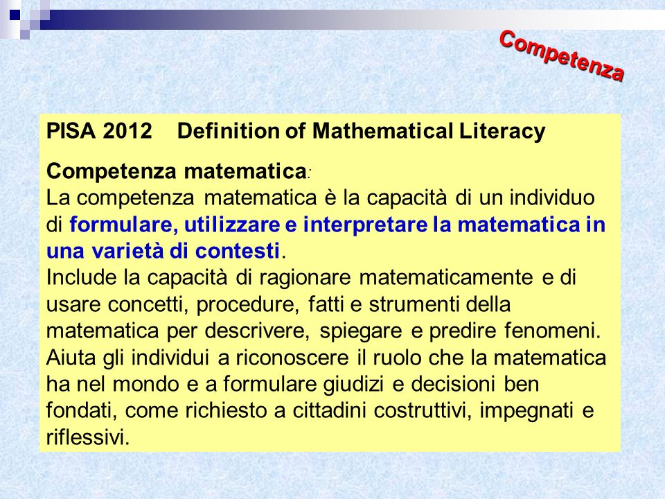 Competenza PISA 2012 Definition of Mathematical Literacy. Competenza matematica: