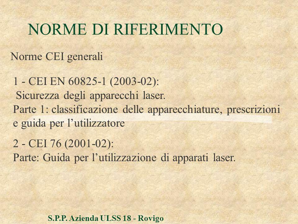 NORME DI RIFERIMENTO Norme CEI generali 1 - CEI EN 60825-1 (2003-02):