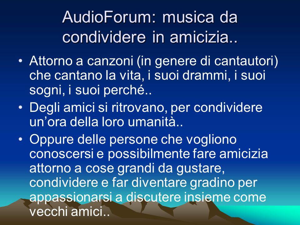 AudioForum: musica da condividere in amicizia..