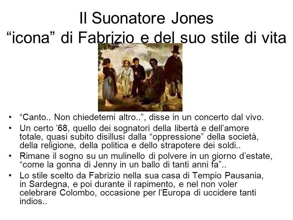 Il Suonatore Jones icona di Fabrizio e del suo stile di vita