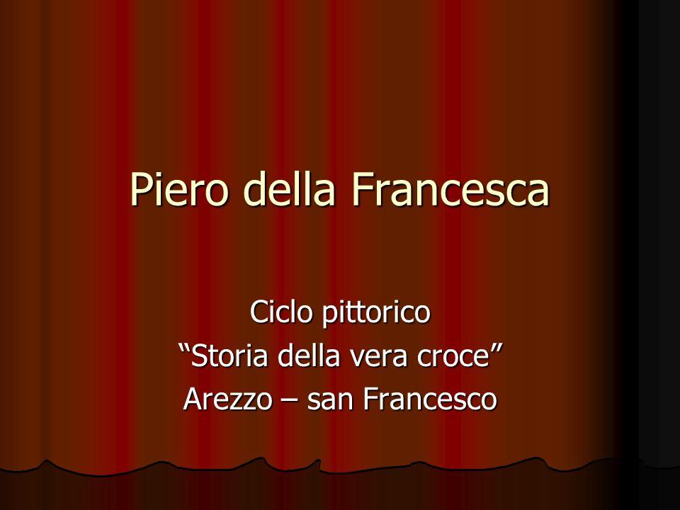 Ciclo pittorico Storia della vera croce Arezzo – san Francesco