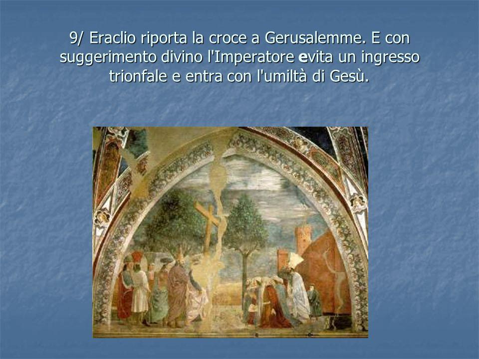 9/ Eraclio riporta la croce a Gerusalemme
