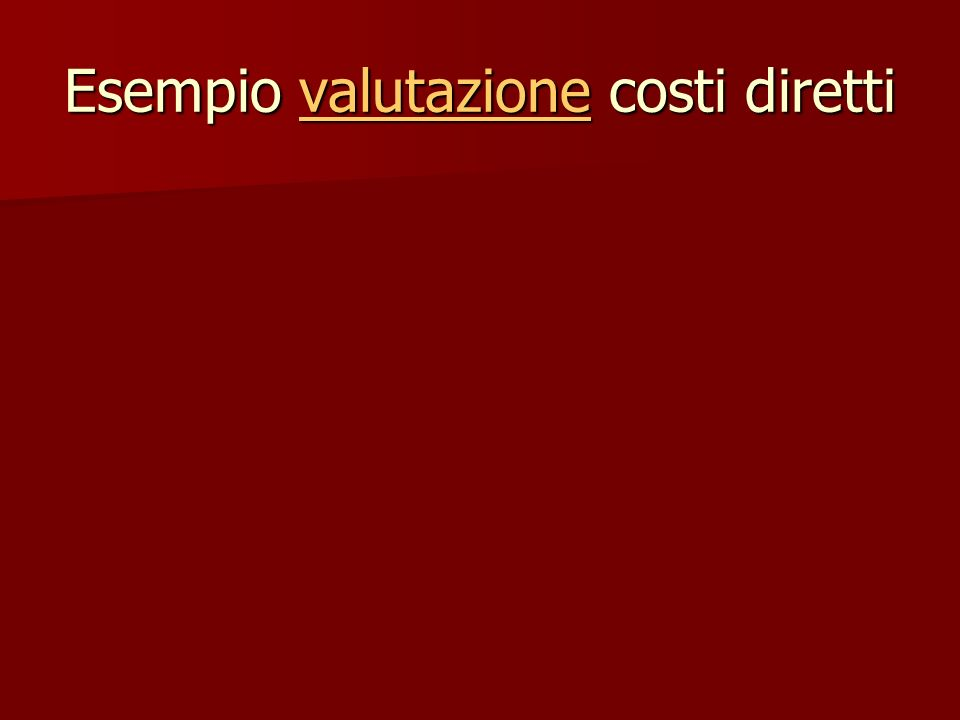 Esempio valutazione costi diretti