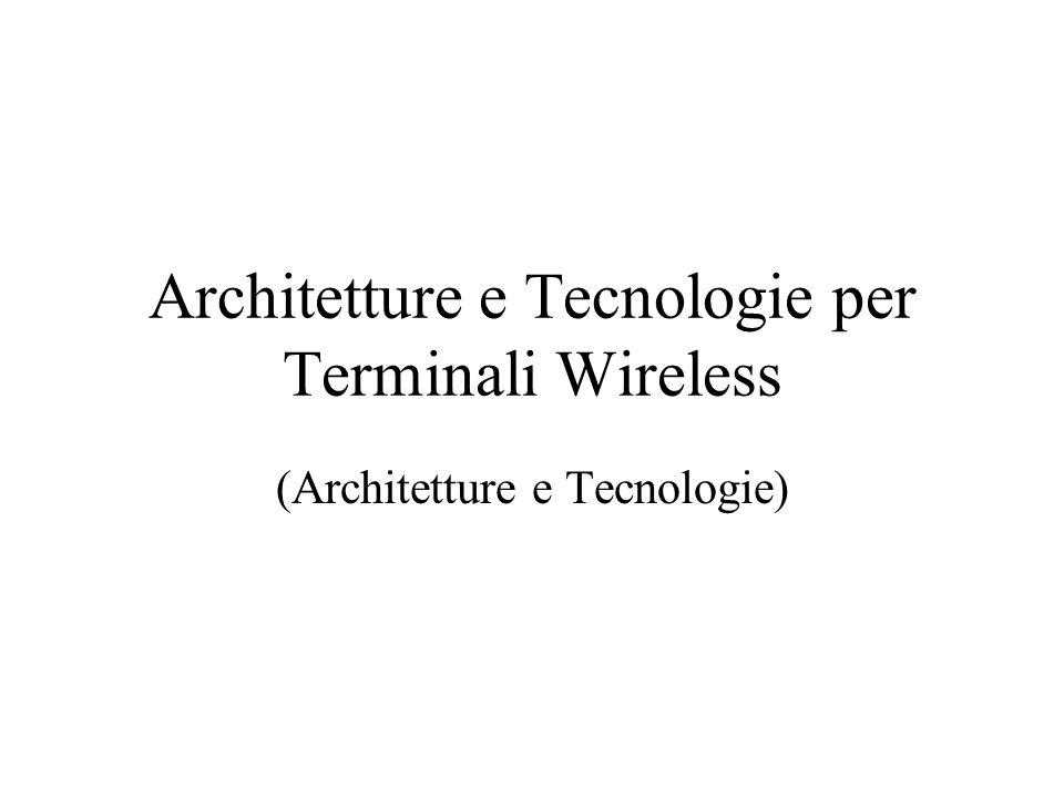 Architetture e Tecnologie per Terminali Wireless