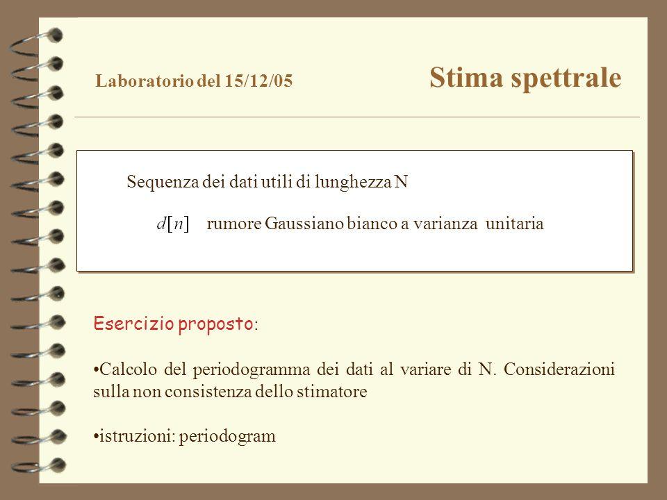 Laboratorio del 15/12/05 Stima spettrale