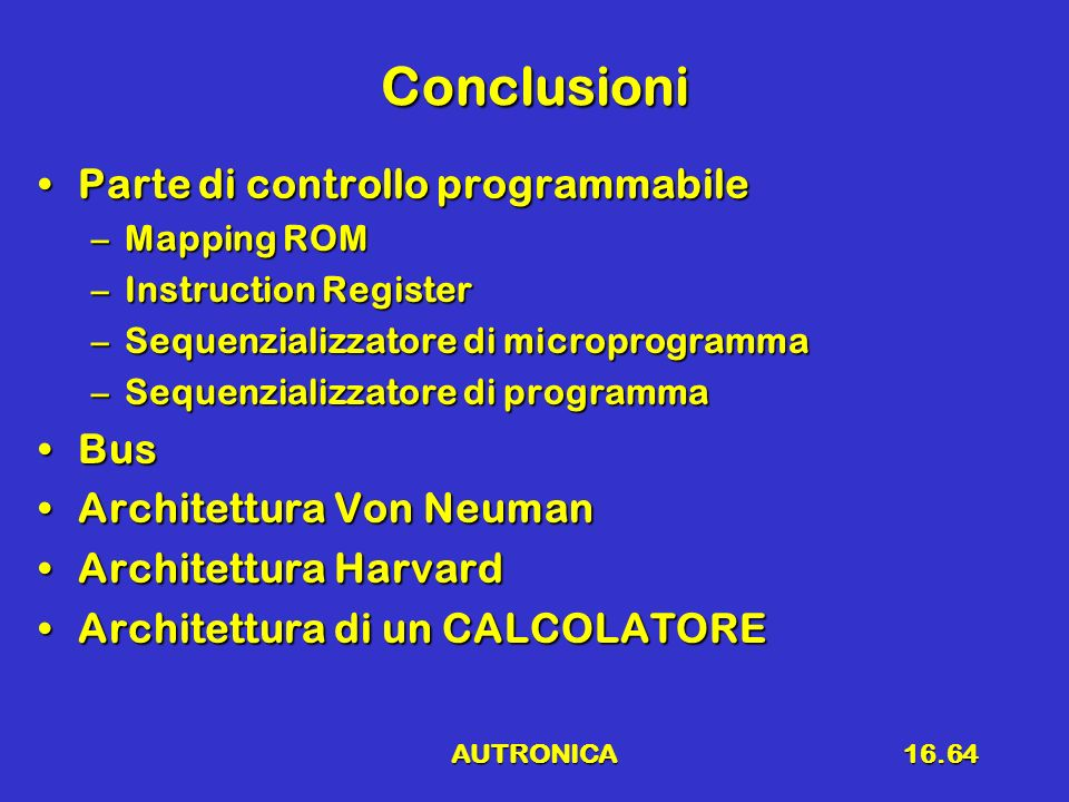 Conclusioni Parte di controllo programmabile Bus