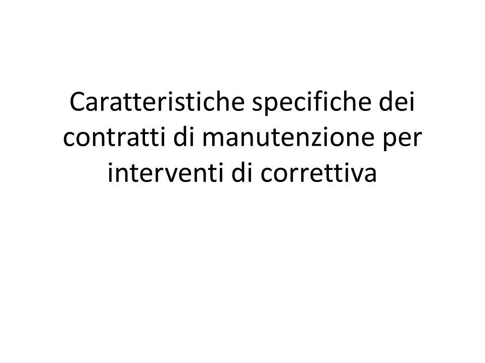 Caratteristiche specifiche dei contratti di manutenzione per interventi di correttiva
