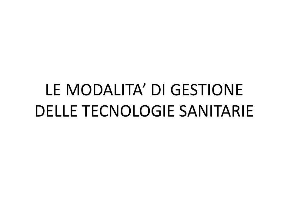 LE MODALITA' DI GESTIONE DELLE TECNOLOGIE SANITARIE