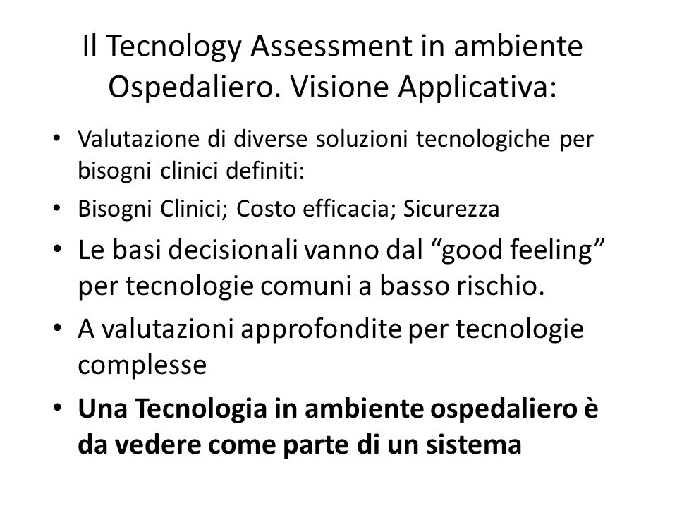 Il Tecnology Assessment in ambiente Ospedaliero. Visione Applicativa: