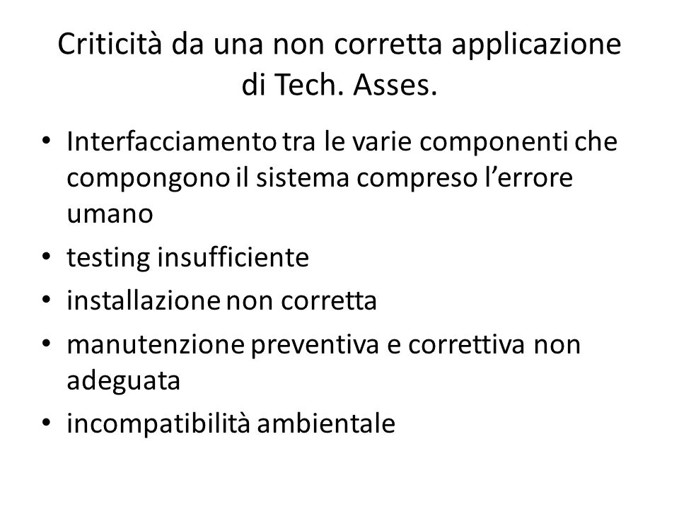 Criticità da una non corretta applicazione di Tech. Asses.