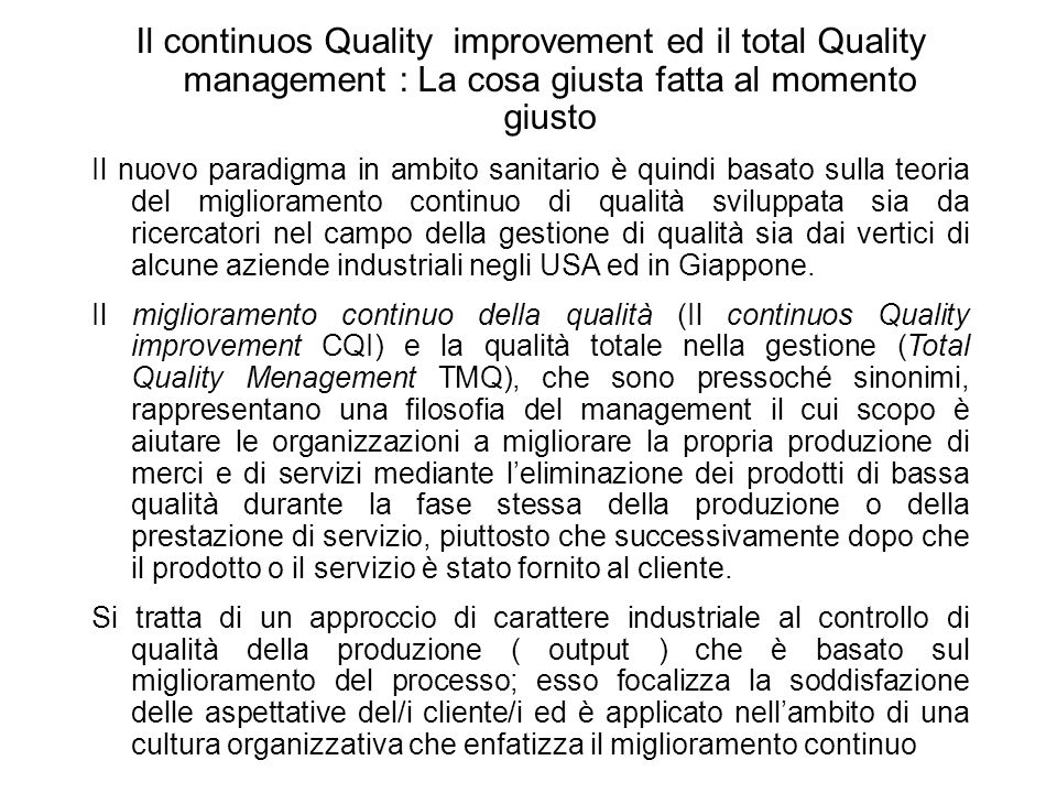 Il continuos Quality improvement ed il total Quality management : La cosa giusta fatta al momento giusto