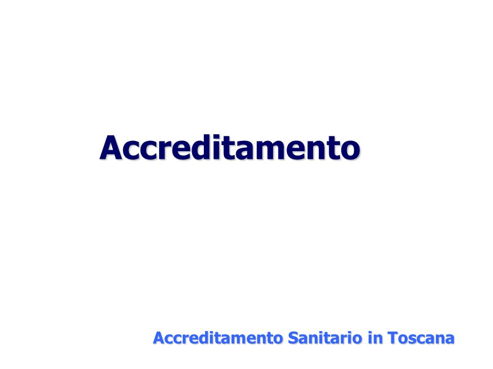 Accreditamento Sanitario in Toscana