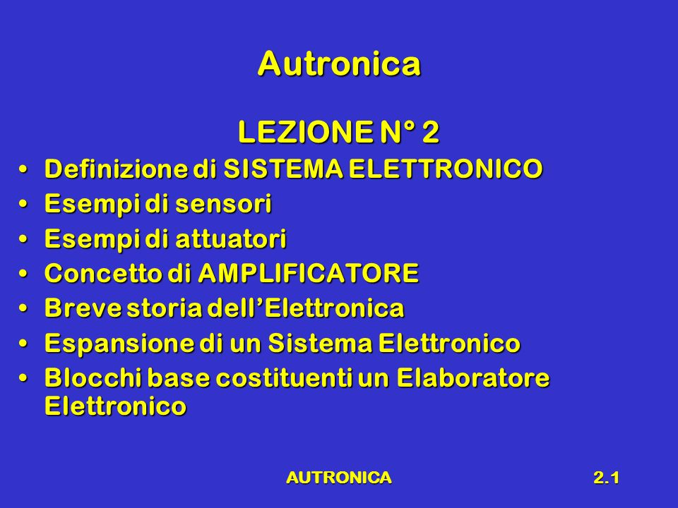 Autronica LEZIONE N° 2 Definizione di SISTEMA ELETTRONICO