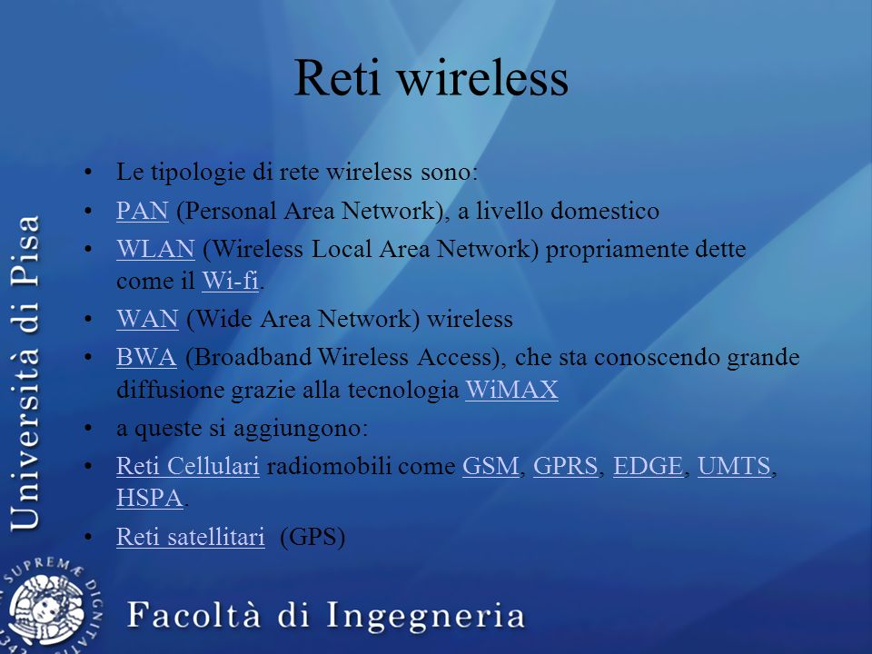 Reti wireless Le tipologie di rete wireless sono: